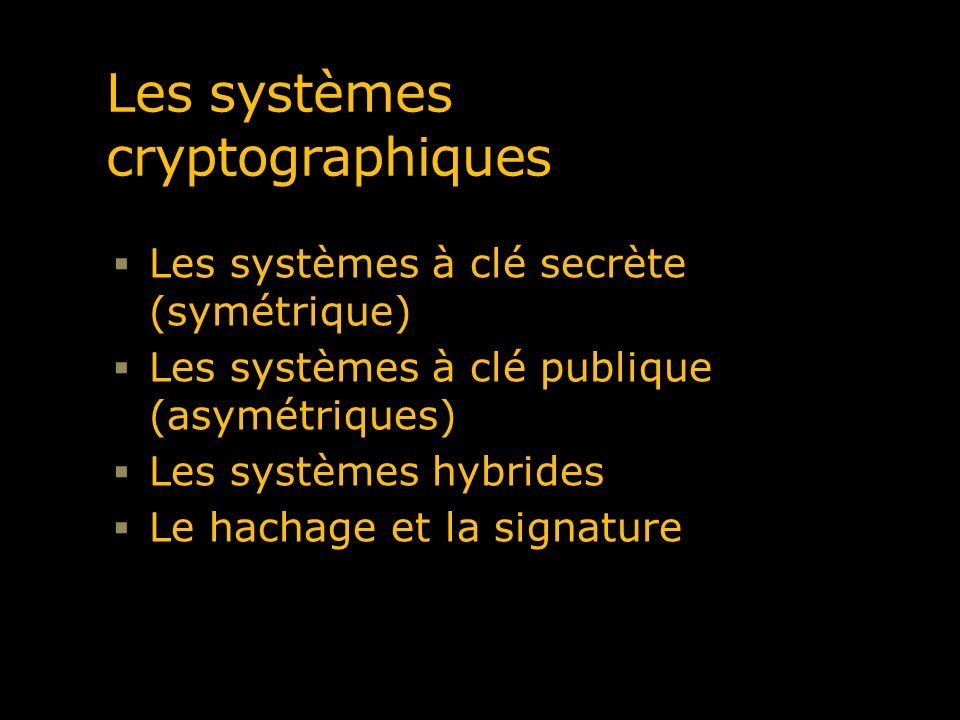 Les systèmes cryptographiques