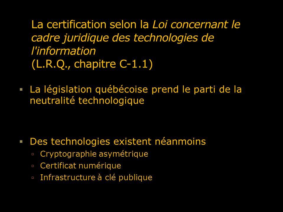 La certification selon la Loi concernant le cadre juridique des technologies de l information (L.R.Q., chapitre C-1.1)