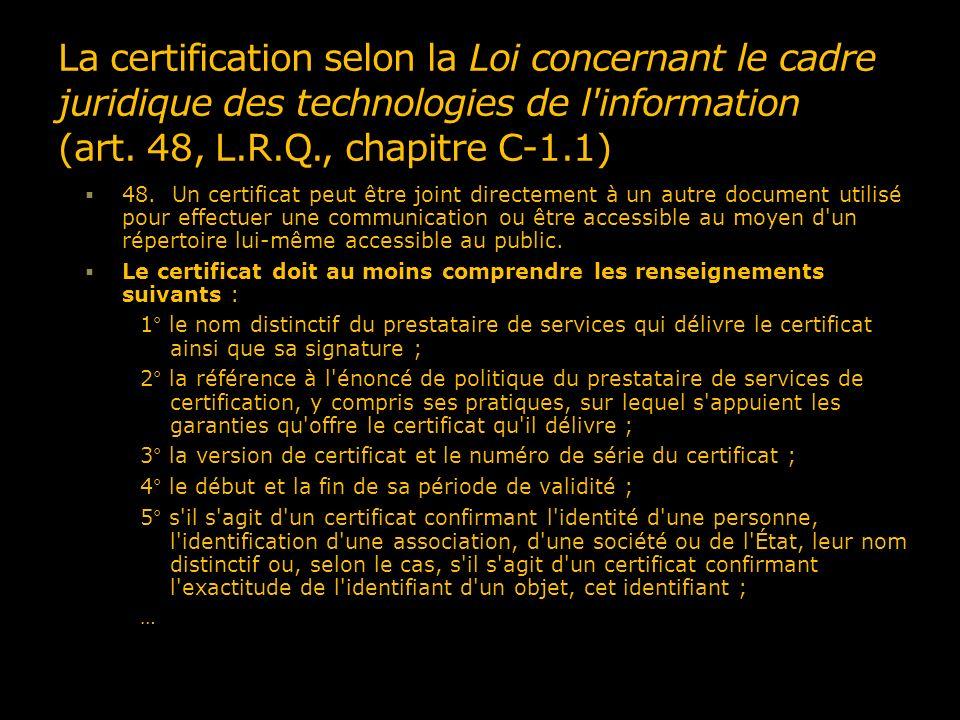 La certification selon la Loi concernant le cadre juridique des technologies de l information (art. 48, L.R.Q., chapitre C-1.1)