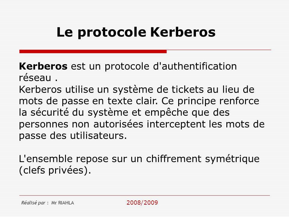 Le protocole Kerberos Kerberos est un protocole d authentification réseau .