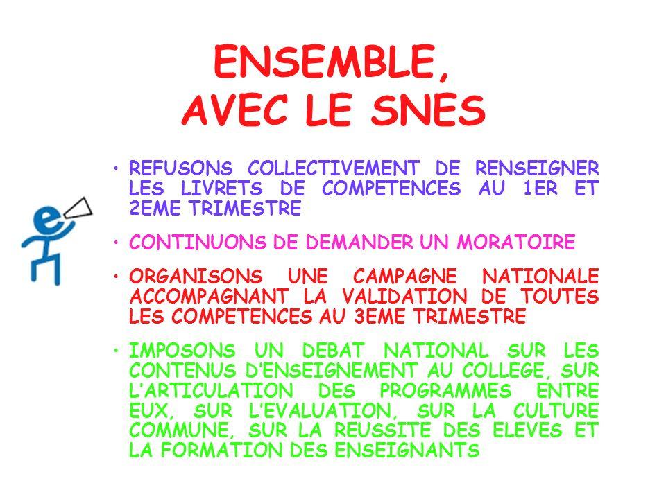 ENSEMBLE, AVEC LE SNES REFUSONS COLLECTIVEMENT DE RENSEIGNER LES LIVRETS DE COMPETENCES AU 1ER ET 2EME TRIMESTRE.