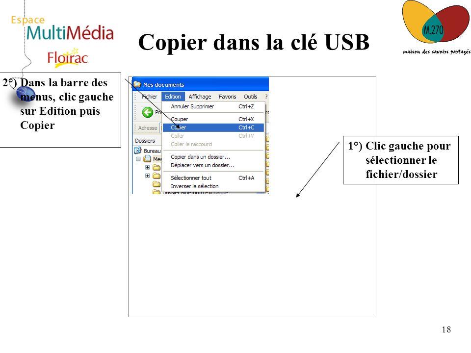 Copier dans la clé USB 2°) Dans la barre des menus, clic gauche sur Edition puis Copier.