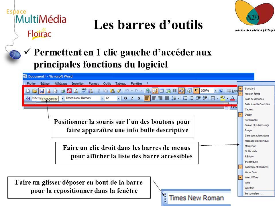 Les barres d'outils Permettent en 1 clic gauche d'accéder aux principales fonctions du logiciel.
