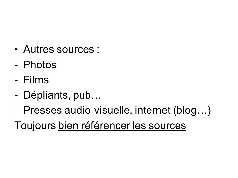 Autres sources : Photos. Films.