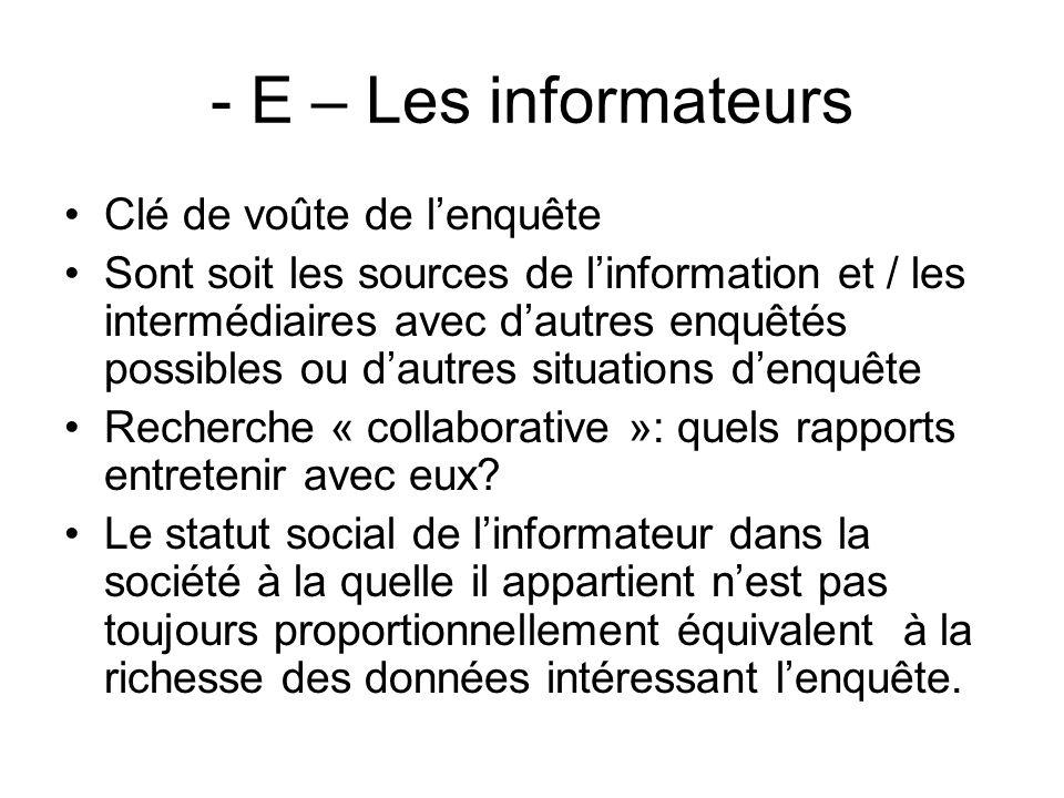 - E – Les informateurs Clé de voûte de l'enquête