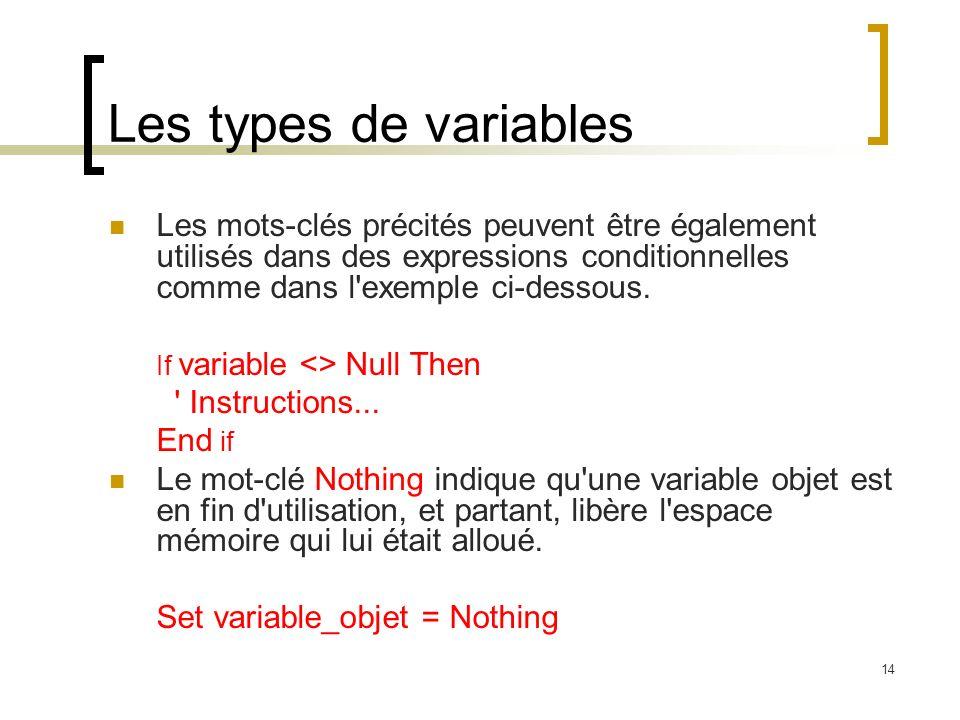 Les types de variables Les mots-clés précités peuvent être également utilisés dans des expressions conditionnelles comme dans l exemple ci-dessous.