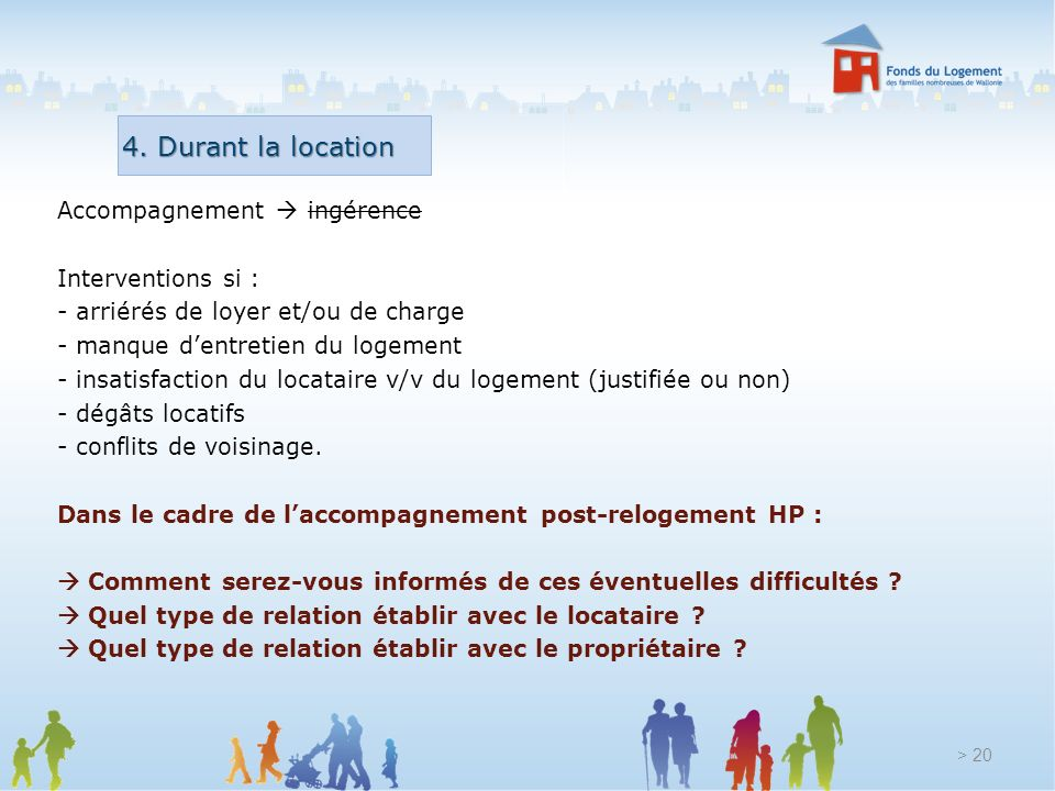 4. Durant la location Accompagnement  ingérence Interventions si :