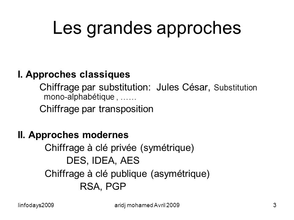 Les grandes approches I. Approches classiques