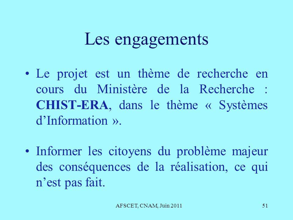 Les engagements Le projet est un thème de recherche en cours du Ministère de la Recherche : CHIST-ERA, dans le thème « Systèmes d'Information ».