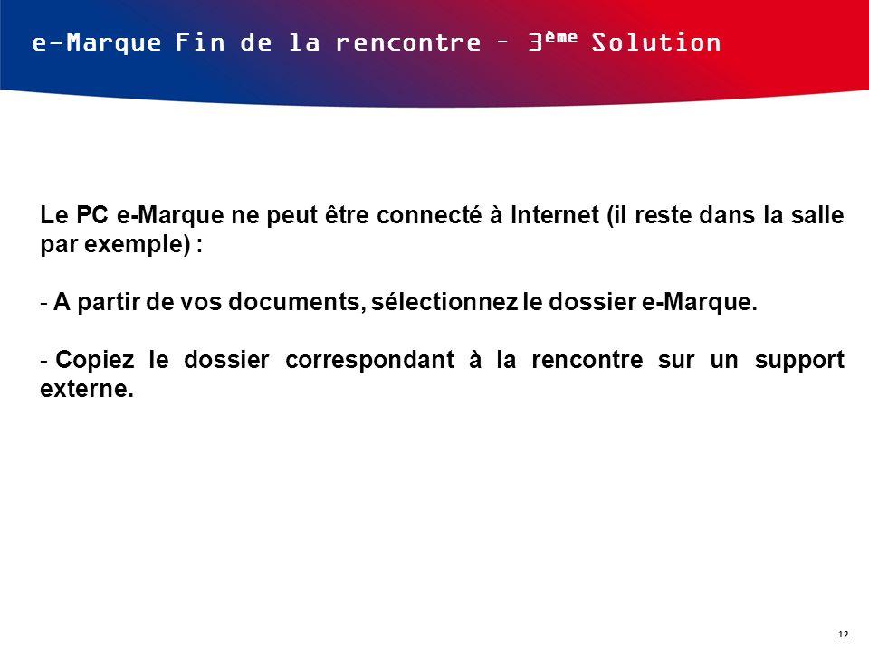 e-Marque Fin de la rencontre – 3ème Solution