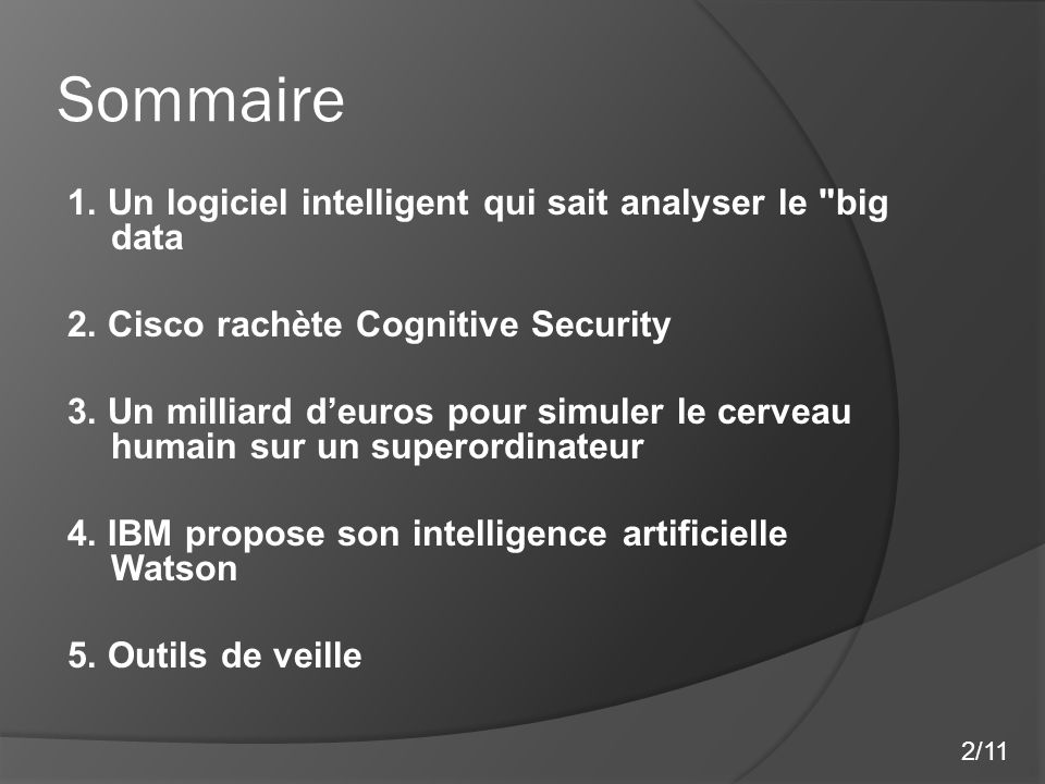 Sommaire 1. Un logiciel intelligent qui sait analyser le big data