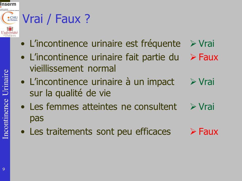 Vrai / Faux L'incontinence urinaire est fréquente
