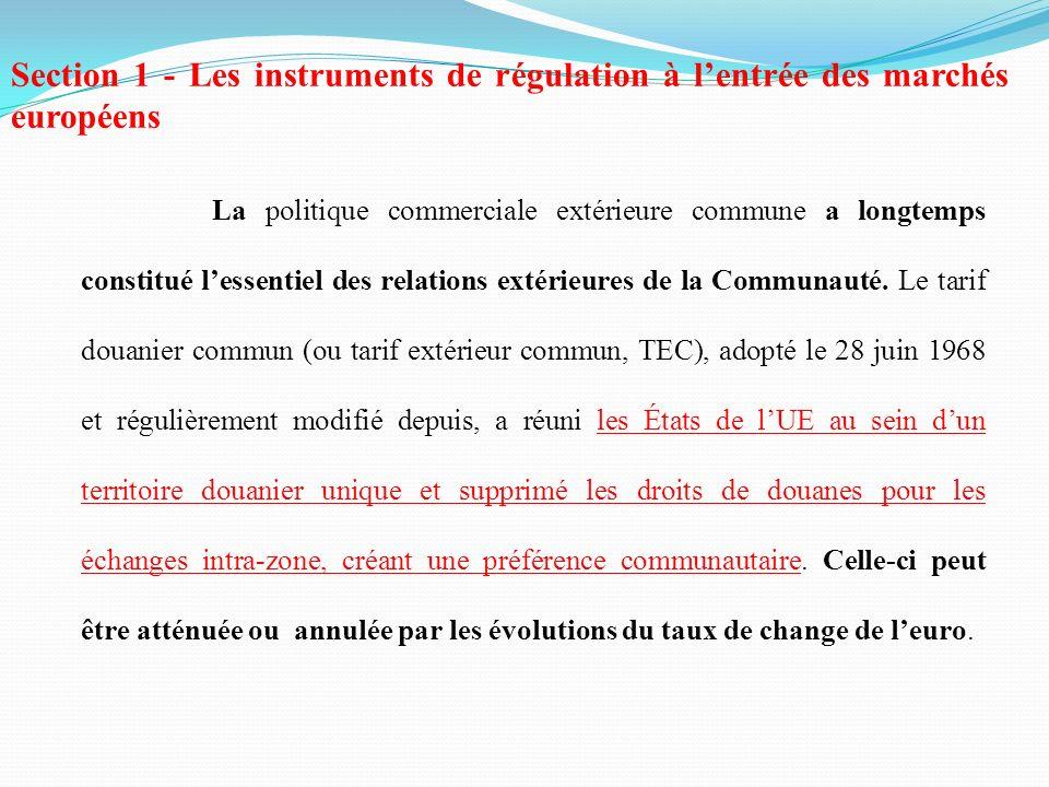 Section 1 - Les instruments de régulation à l'entrée des marchés européens