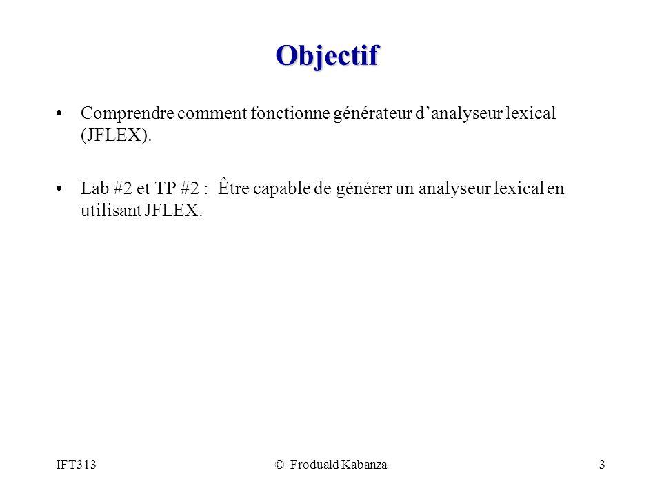 Objectif Comprendre comment fonctionne générateur d'analyseur lexical (JFLEX).