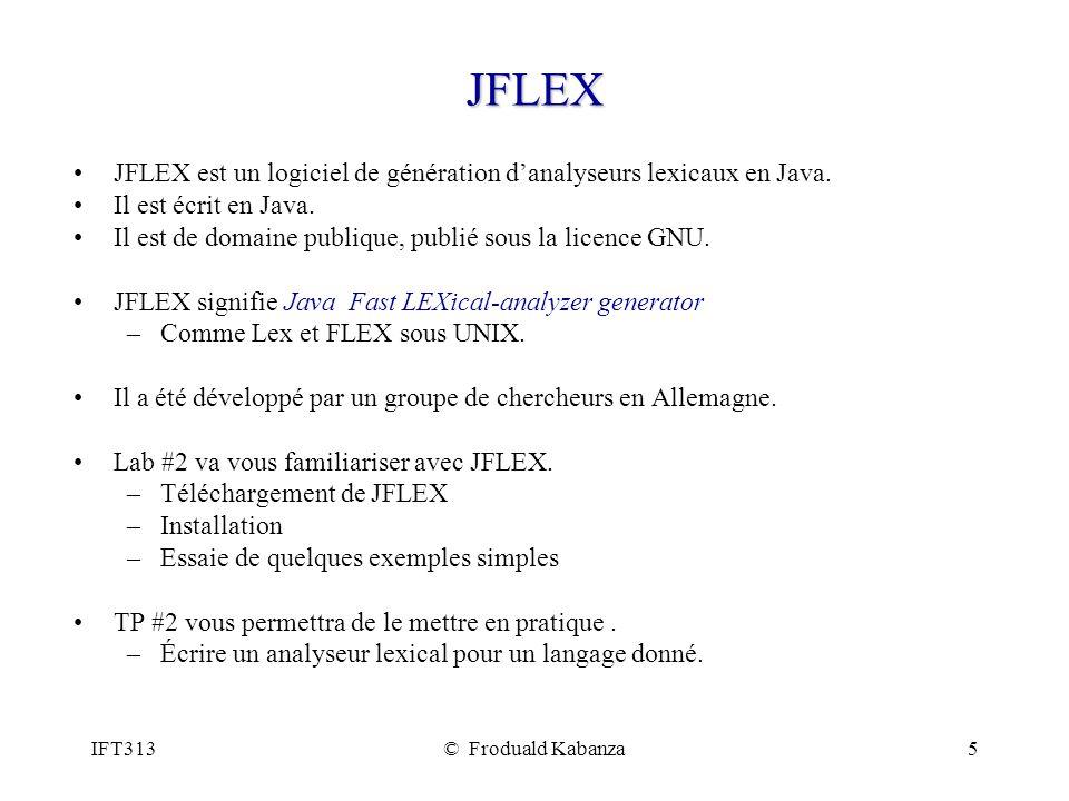 JFLEX JFLEX est un logiciel de génération d'analyseurs lexicaux en Java. Il est écrit en Java.