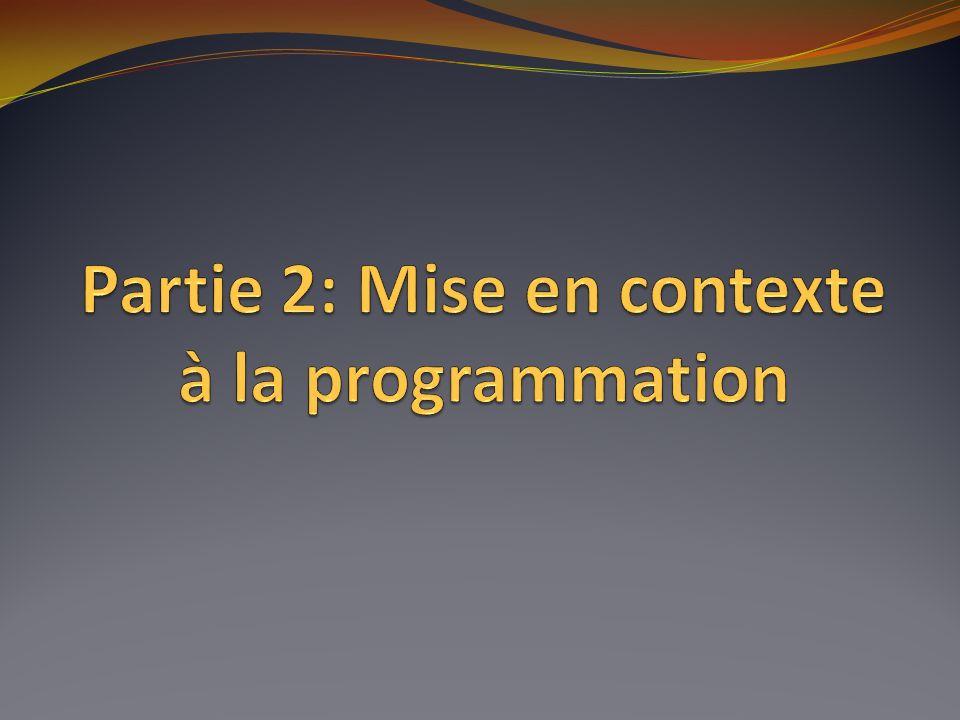 Partie 2: Mise en contexte à la programmation