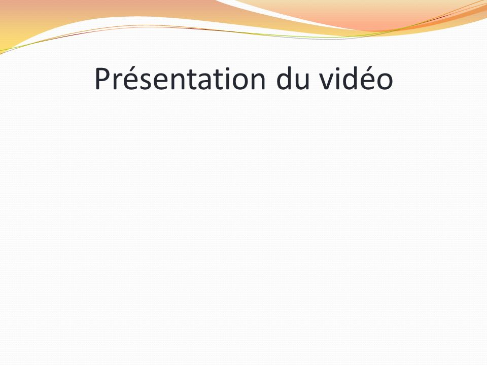 Présentation du vidéo