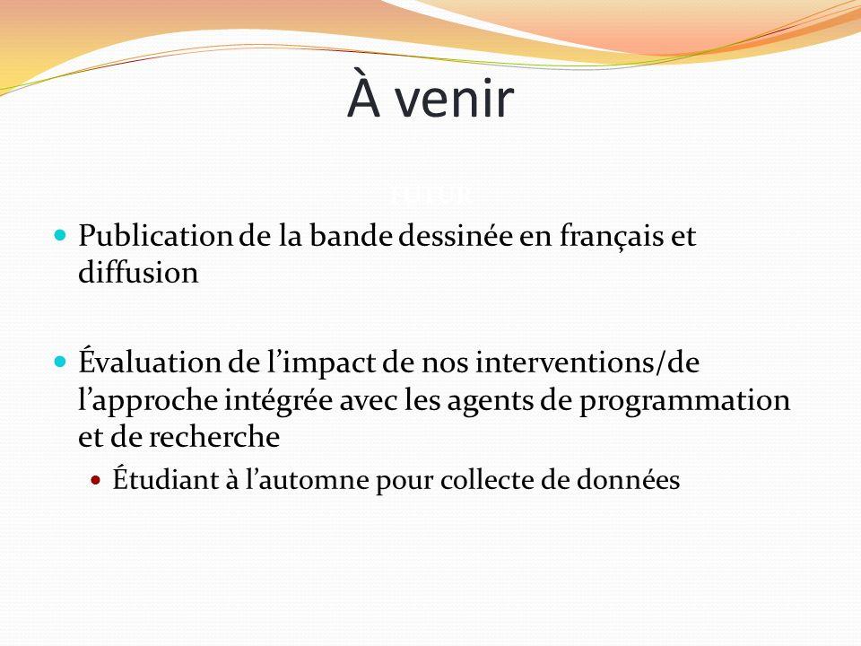 À venir Publication de la bande dessinée en français et diffusion