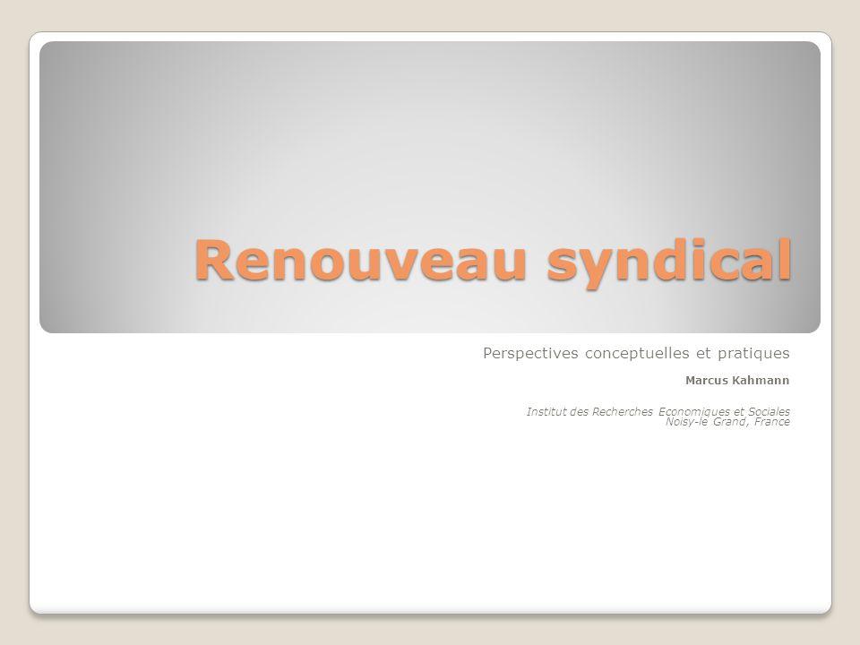 Renouveau syndical Perspectives conceptuelles et pratiques