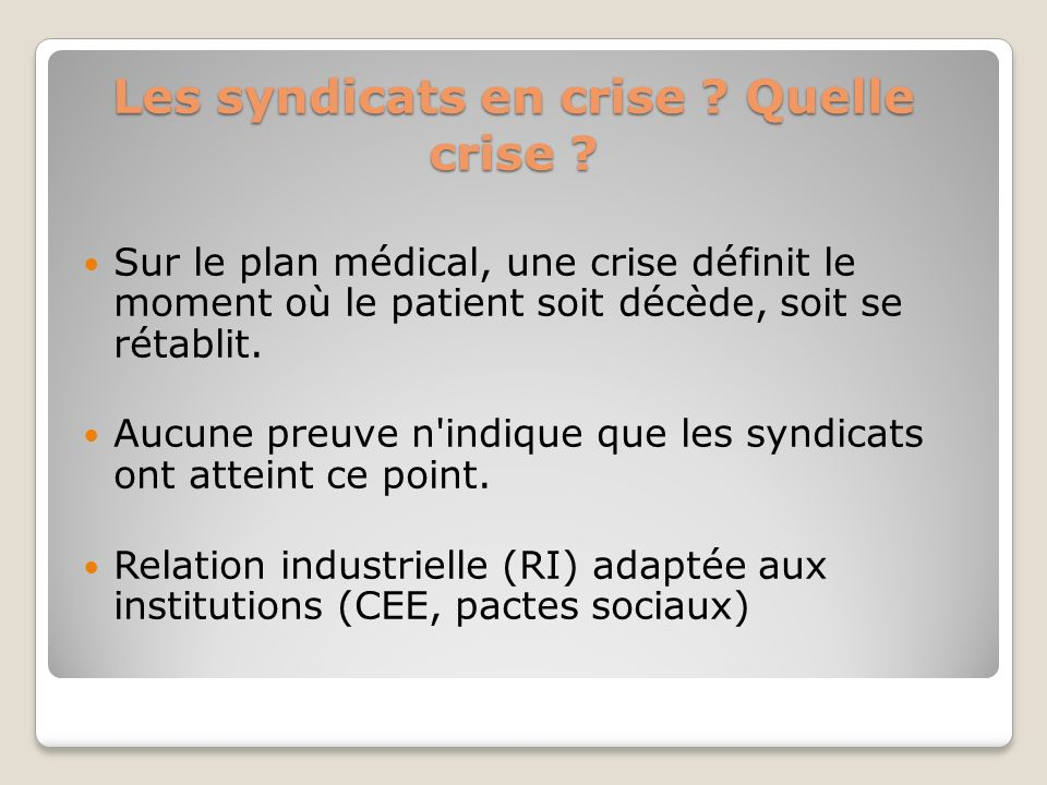 Les syndicats en crise Quelle crise
