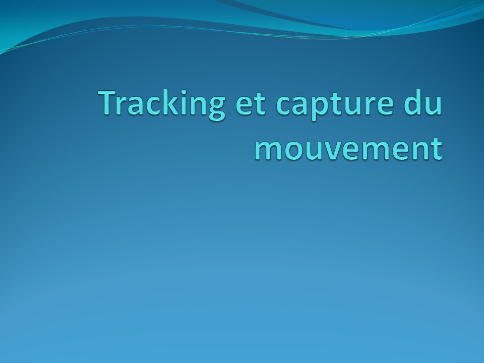 Tracking et capture du mouvement