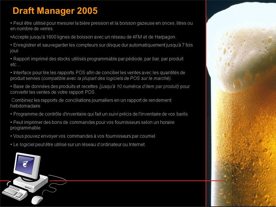 Draft Manager 2005 Peut être utilisé pour mesurer la bière pression et la boisson gazeuse en onces, litres ou en nombre de verres.