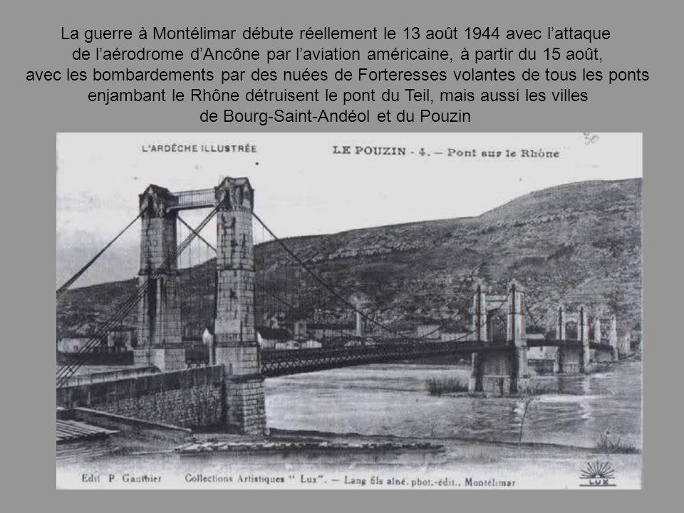 enjambant le Rhône détruisent le pont du Teil, mais aussi les villes