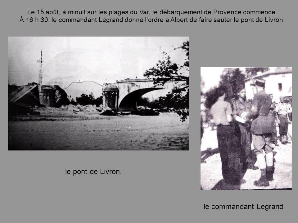 le pont de Livron. le commandant Legrand