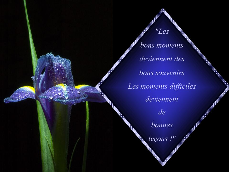 Les moments difficiles