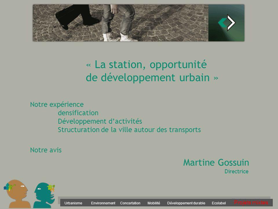 « La station, opportunité. de développement urbain ». Notre expérience