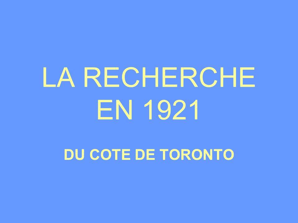 LA RECHERCHE EN 1921 DU COTE DE TORONTO