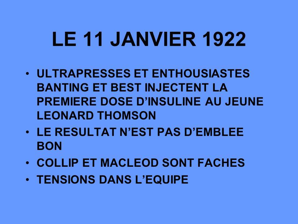 LE 11 JANVIER 1922 ULTRAPRESSES ET ENTHOUSIASTES BANTING ET BEST INJECTENT LA PREMIERE DOSE D'INSULINE AU JEUNE LEONARD THOMSON.