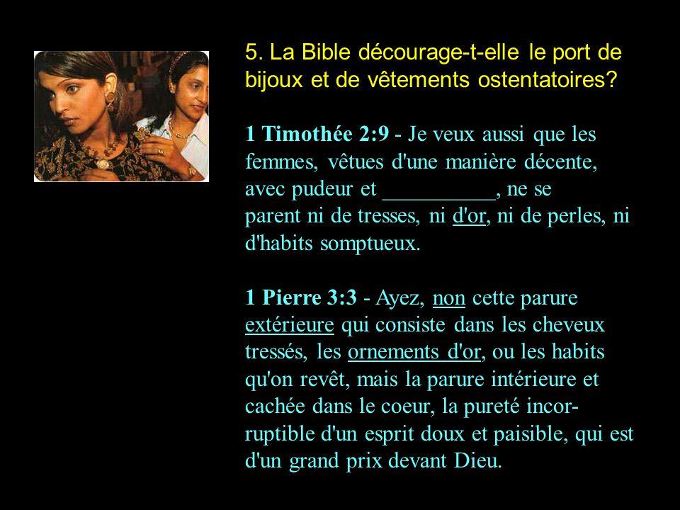 5. La Bible décourage-t-elle le port de bijoux et de vêtements ostentatoires