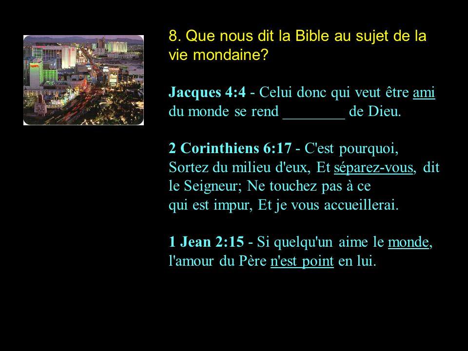 8. Que nous dit la Bible au sujet de la vie mondaine