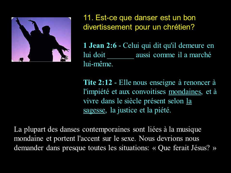 11. Est-ce que danser est un bon divertissement pour un chrétien