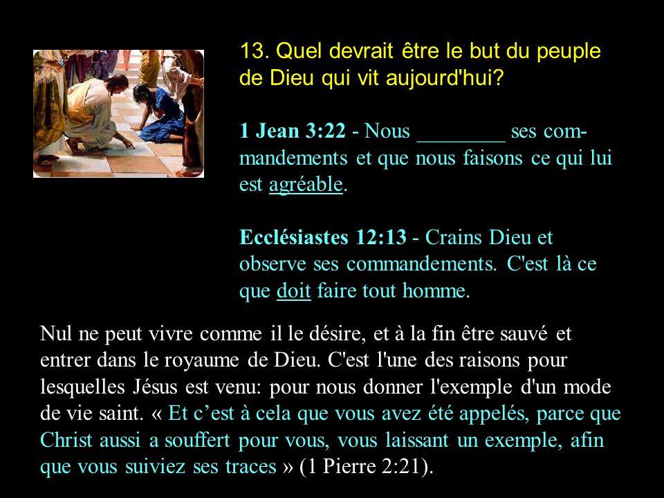 13. Quel devrait être le but du peuple de Dieu qui vit aujourd hui