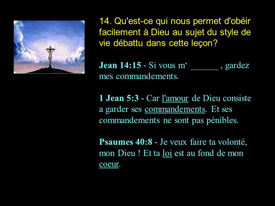 14. Qu est-ce qui nous permet d obéir facilement à Dieu au sujet du style de vie débattu dans cette leçon