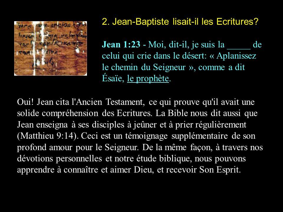 2. Jean-Baptiste lisait-il les Ecritures