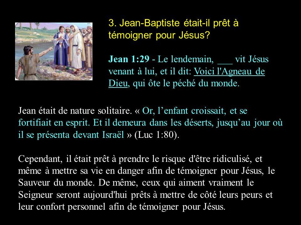 3. Jean-Baptiste était-il prêt à témoigner pour Jésus