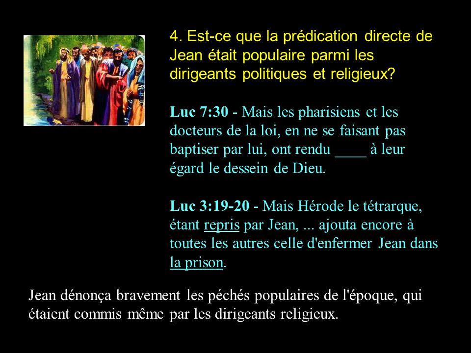 4. Est-ce que la prédication directe de Jean était populaire parmi les dirigeants politiques et religieux