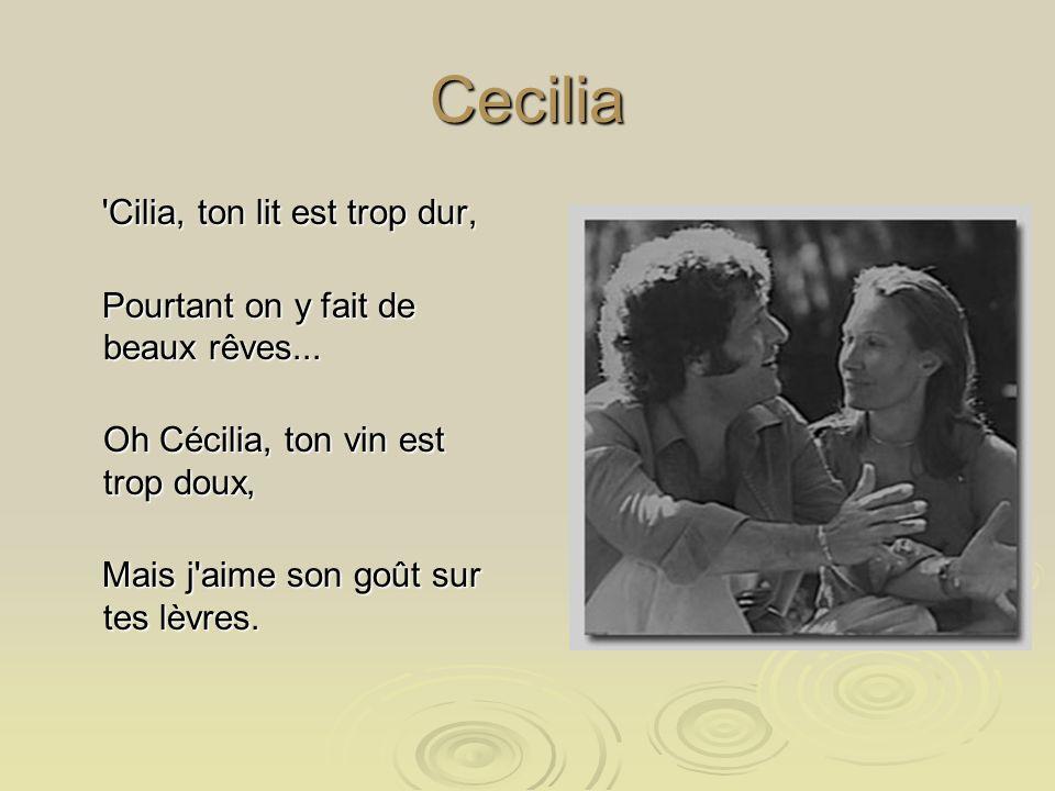 Cecilia Cilia, ton lit est trop dur,
