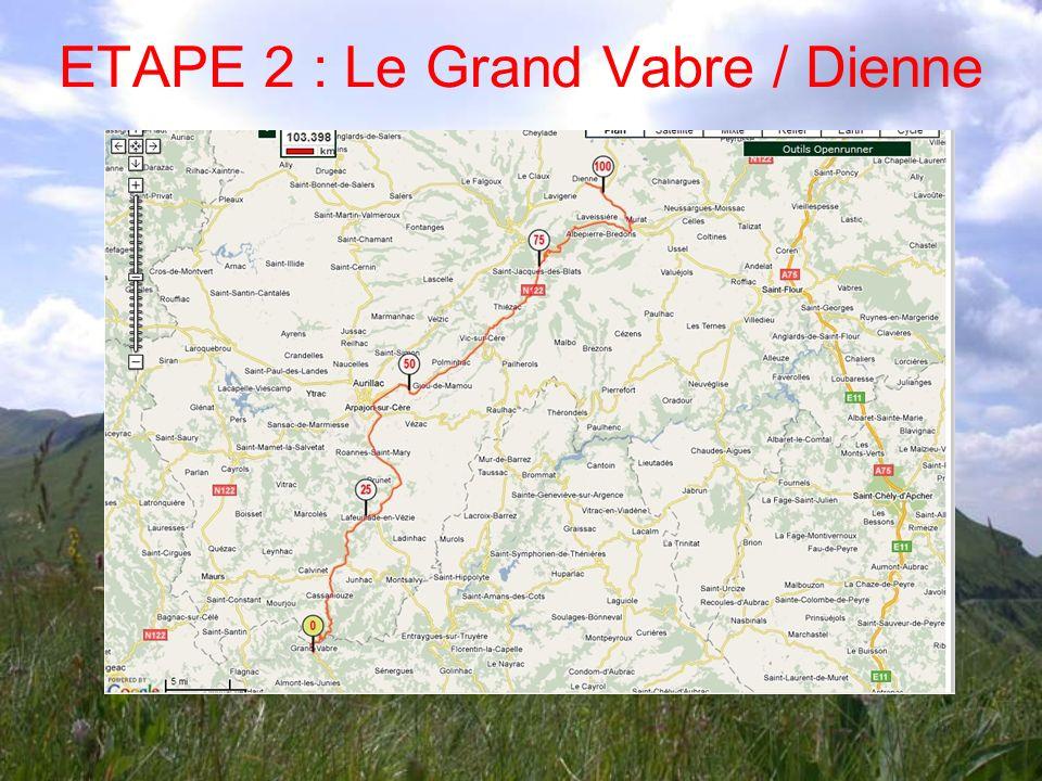 ETAPE 2 : Le Grand Vabre / Dienne