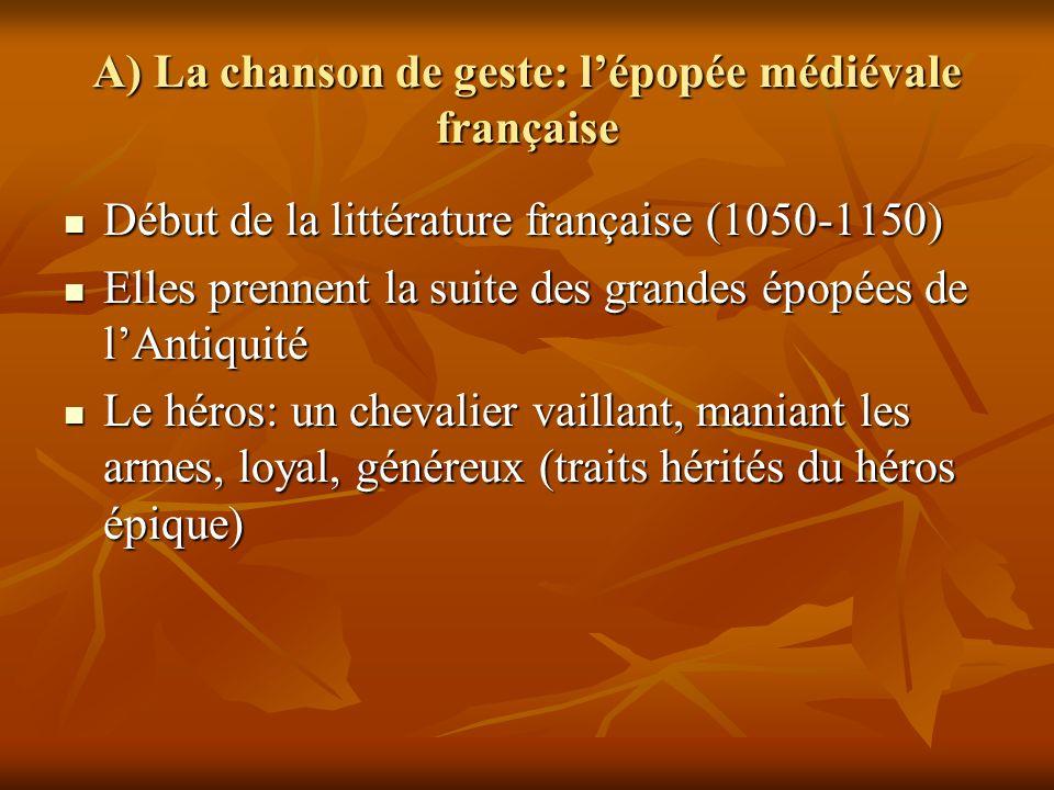 A) La chanson de geste: l'épopée médiévale française
