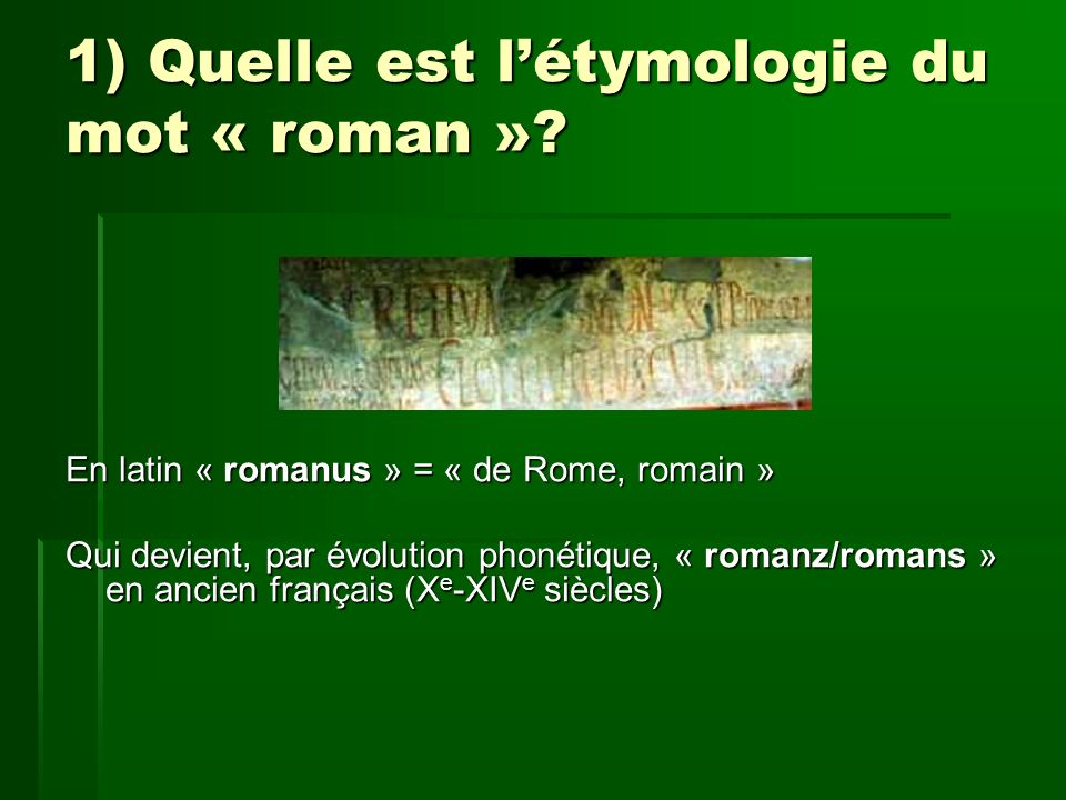 1) Quelle est l'étymologie du mot « roman »