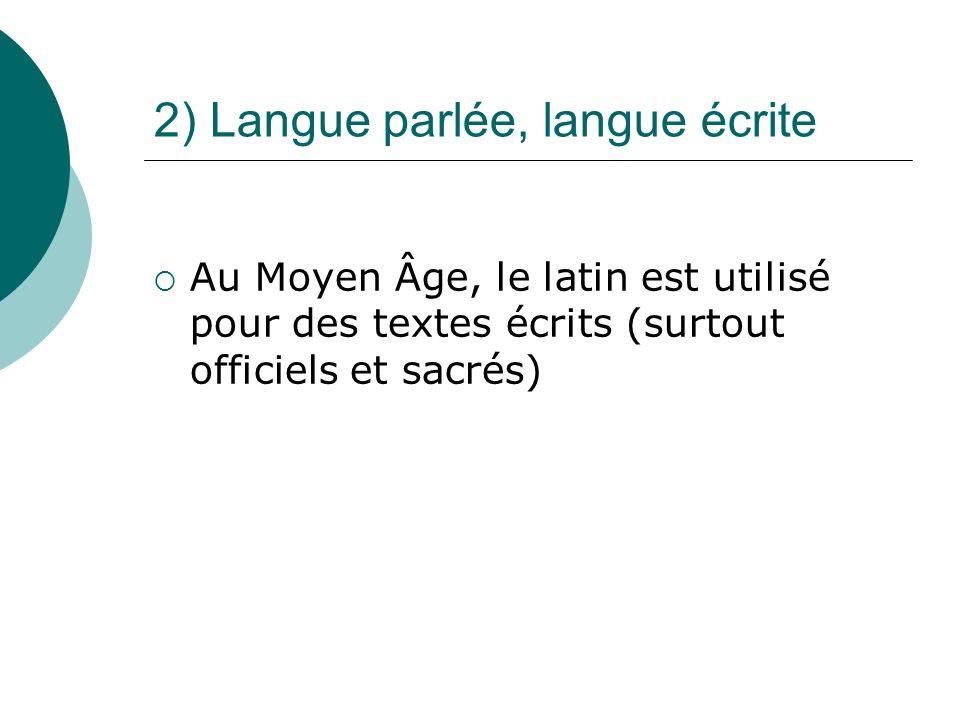 2) Langue parlée, langue écrite