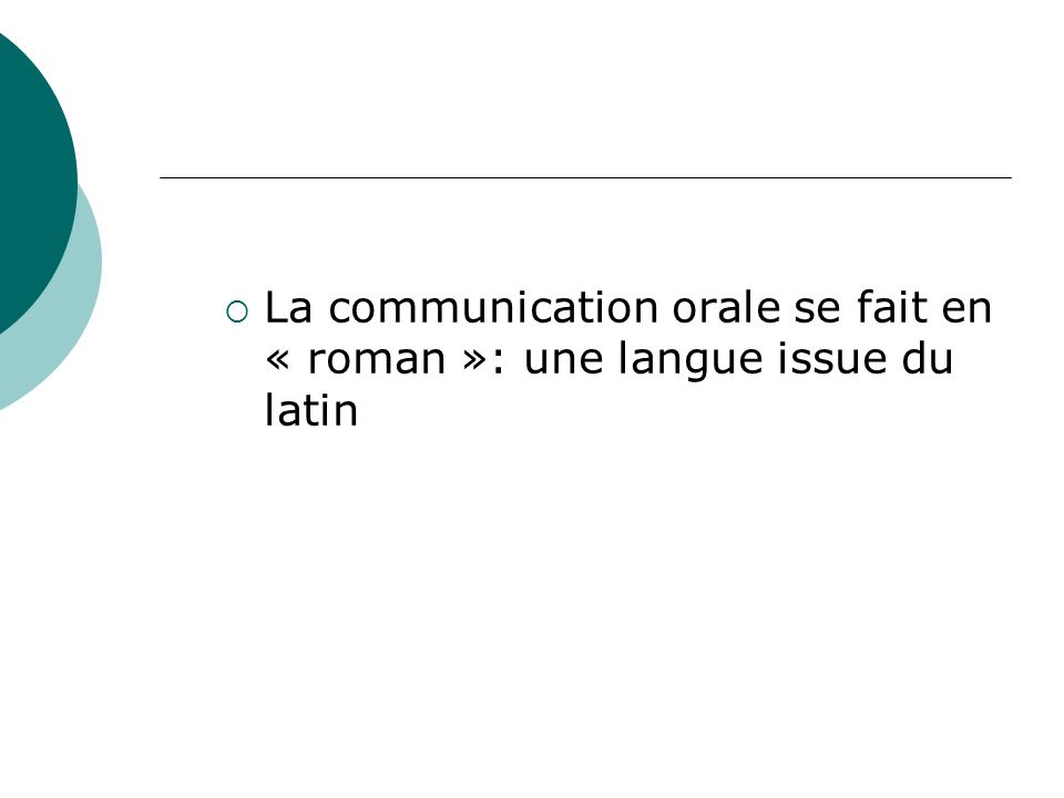 La communication orale se fait en « roman »: une langue issue du latin