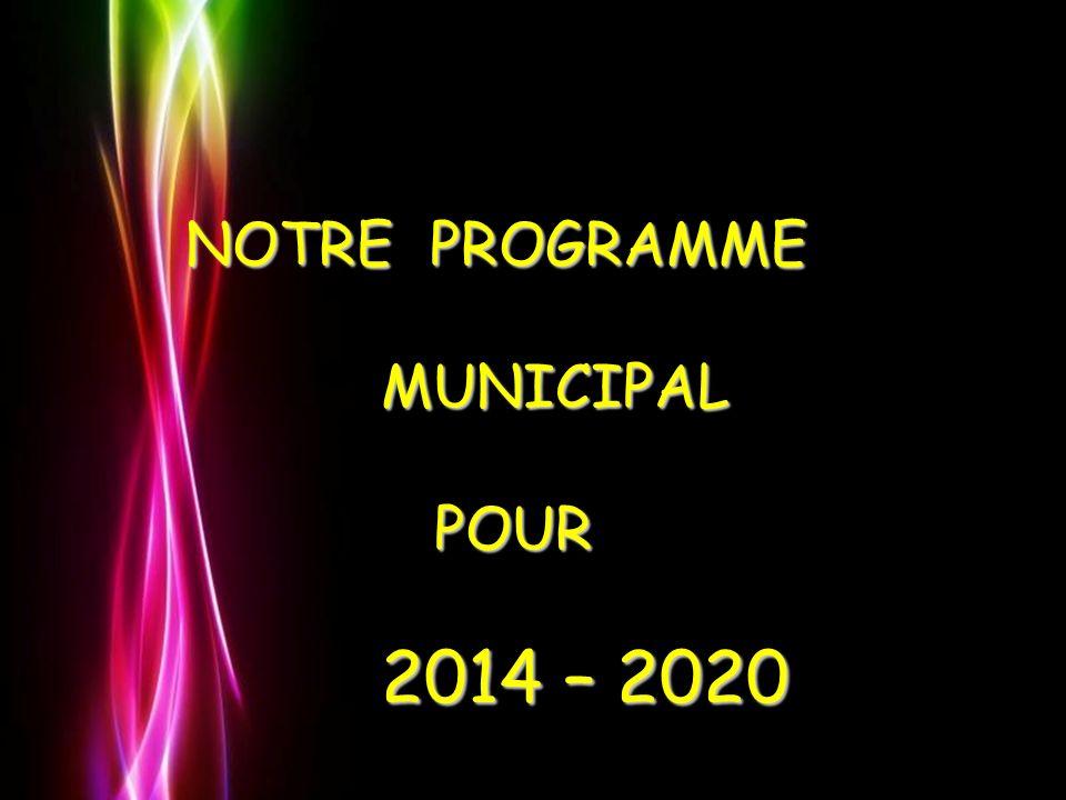 NOTRE PROGRAMME MUNICIPAL POUR 2014 – 2020