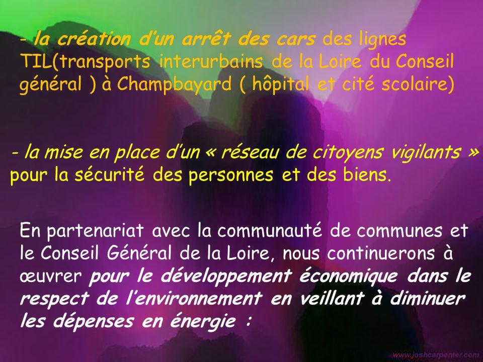 - la création d'un arrêt des cars des lignes TIL(transports interurbains de la Loire du Conseil général ) à Champbayard ( hôpital et cité scolaire)