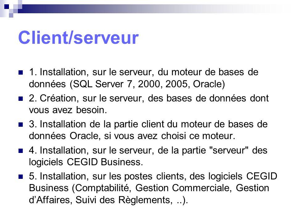 Client/serveur 1. Installation, sur le serveur, du moteur de bases de données (SQL Server 7, 2000, 2005, Oracle)