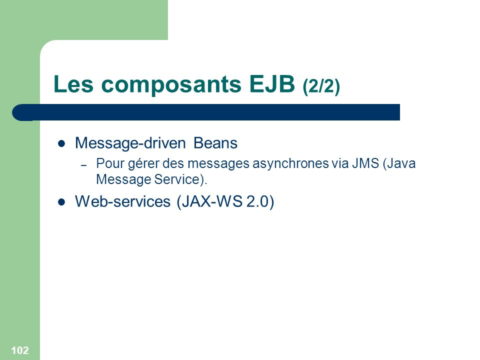Les composants EJB (2/2) Message-driven Beans